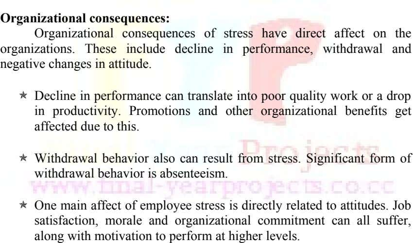 Organizational consequences: Organizational consequences of stress have direct affect on the organizations. These include decline in