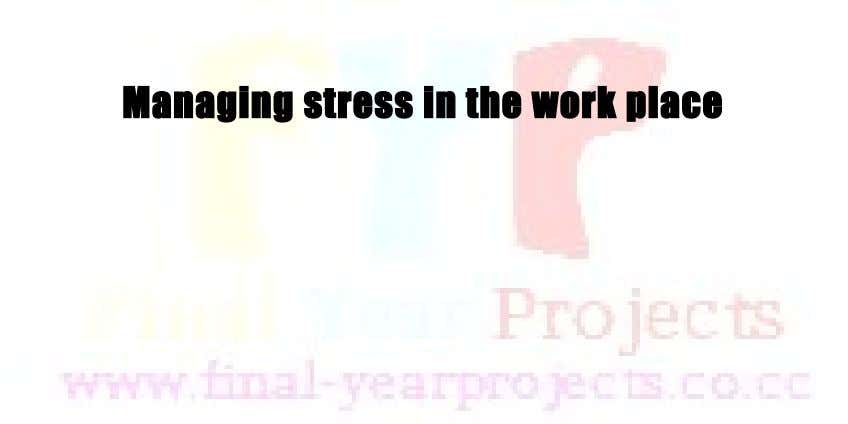 Managing stress in the work place