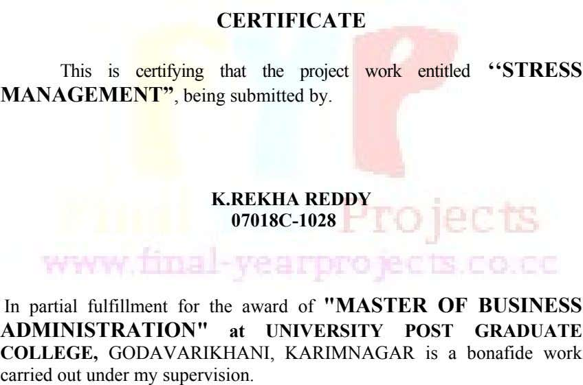 "CERTIFICATE This is certifying that the project work entitled ''STRESS MANAGEMENT"", being submitted by. K.REKHA REDDY"