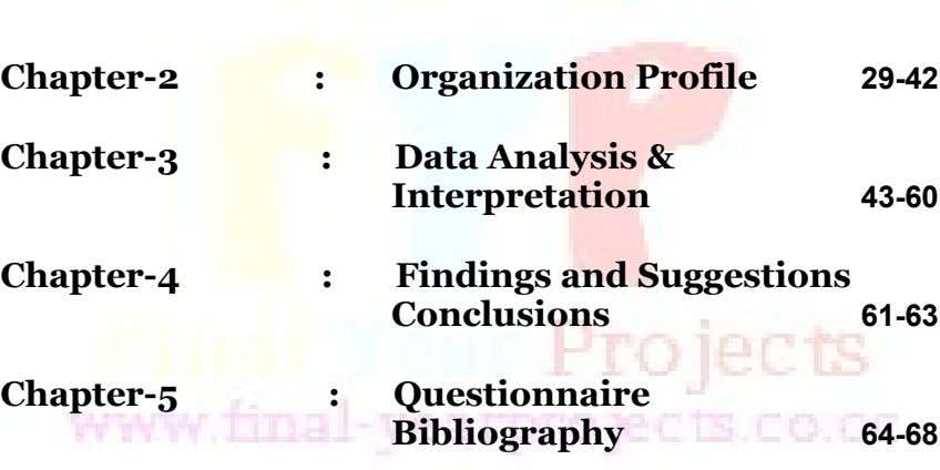 Chapter-2 : Organization Profile 29-42 Chapter-3 : Data Analysis & Interpretation 43-60 Chapter-4 : Findings and