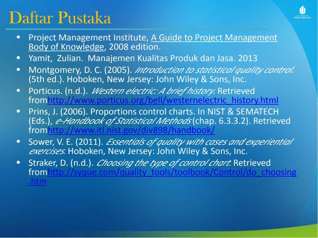 DaftarDaftar PustakaPustaka • Project Management Institute, A Guide to Project Management Body of Knowledge, 2008