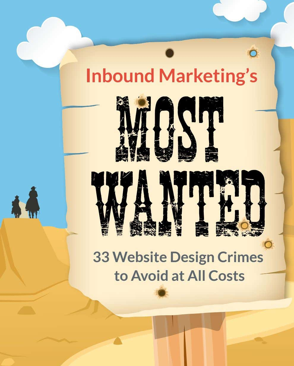 Inbound Marketing's MOST WANTED 33 Website Design Crimes to Avoid at All Costs