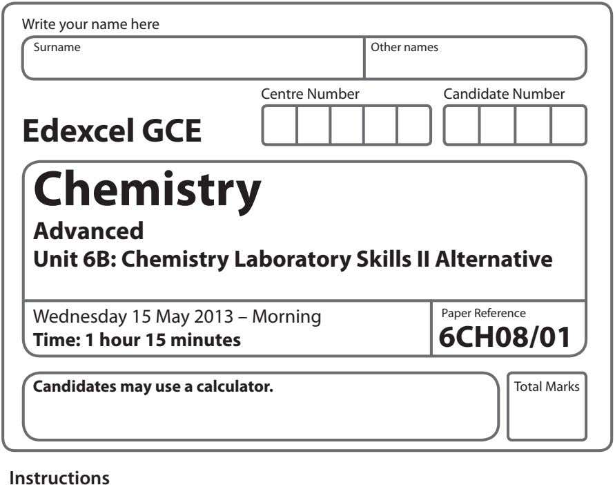 Write your name here Surname Other names Centre Number Candidate Number Edexcel GCE Chemistry Advanced