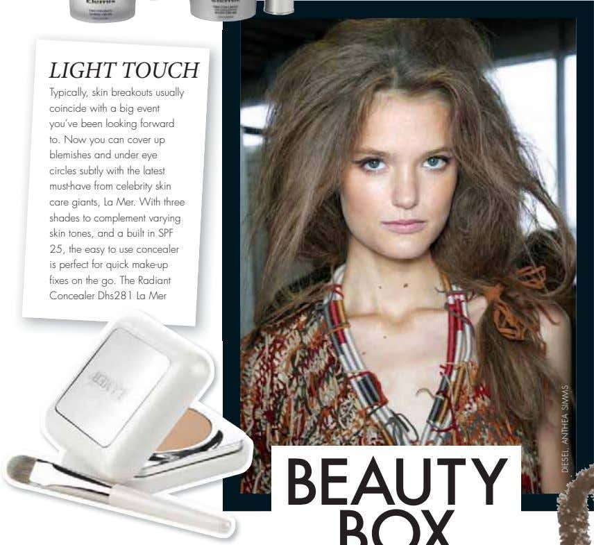LIGHT TOUCH Typically, skin breakouts usually coincide with a big event you've been looking forward