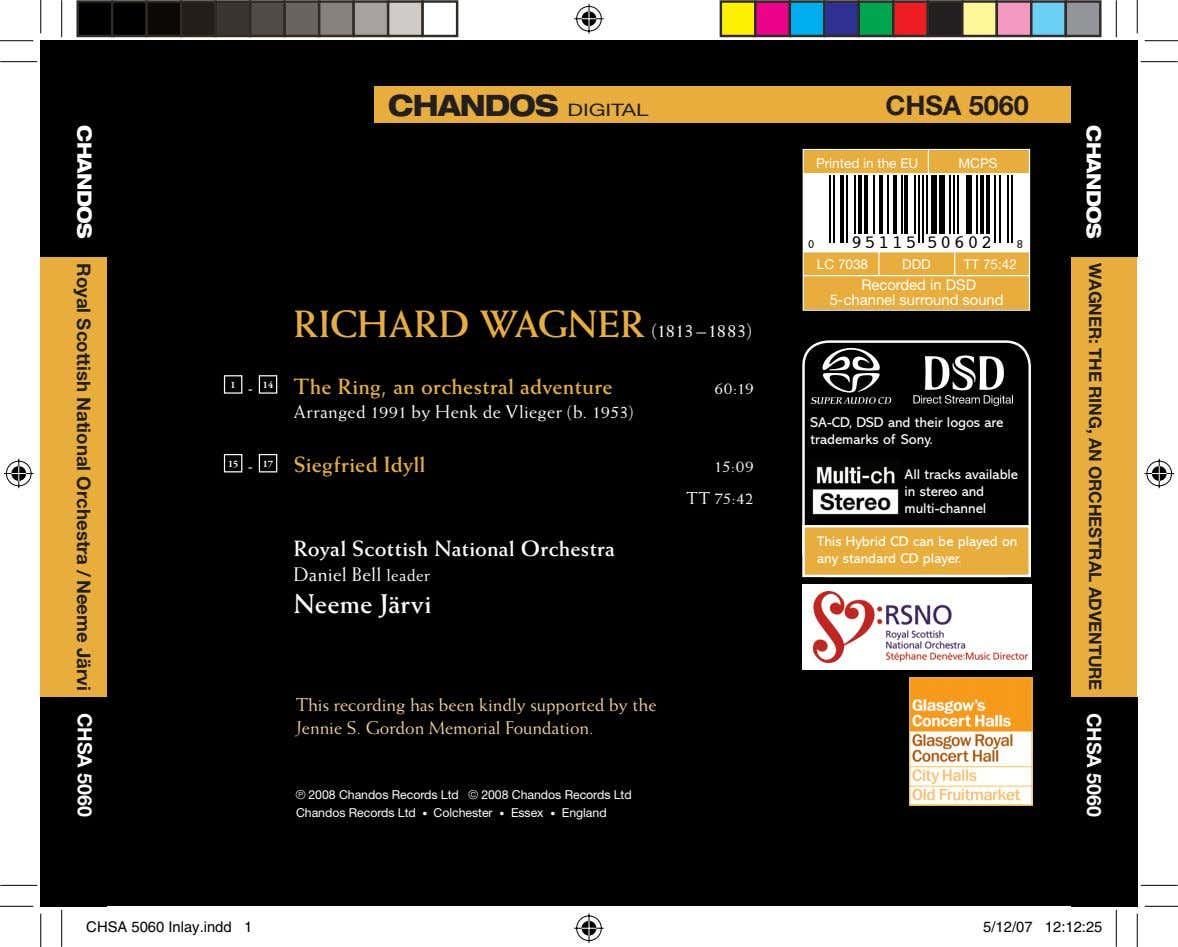 CHANDOS WAGNER: THE RING, AN ORCHESTRAL ADVENTURE CHSA 5060 CHANDOS DIGITAL CHSA 5060 Printed in