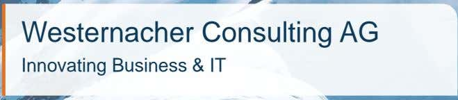 Westernacher Consulting AG Innovating Business & IT