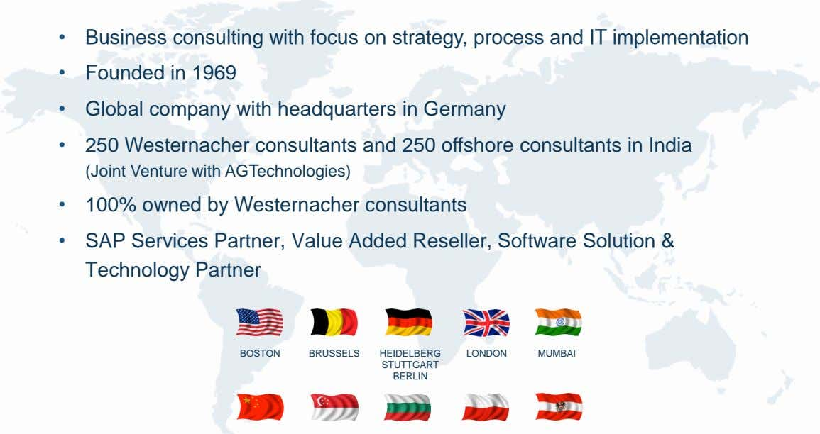 • Business consulting with focus on strategy, process and IT implementation • Founded in 1969