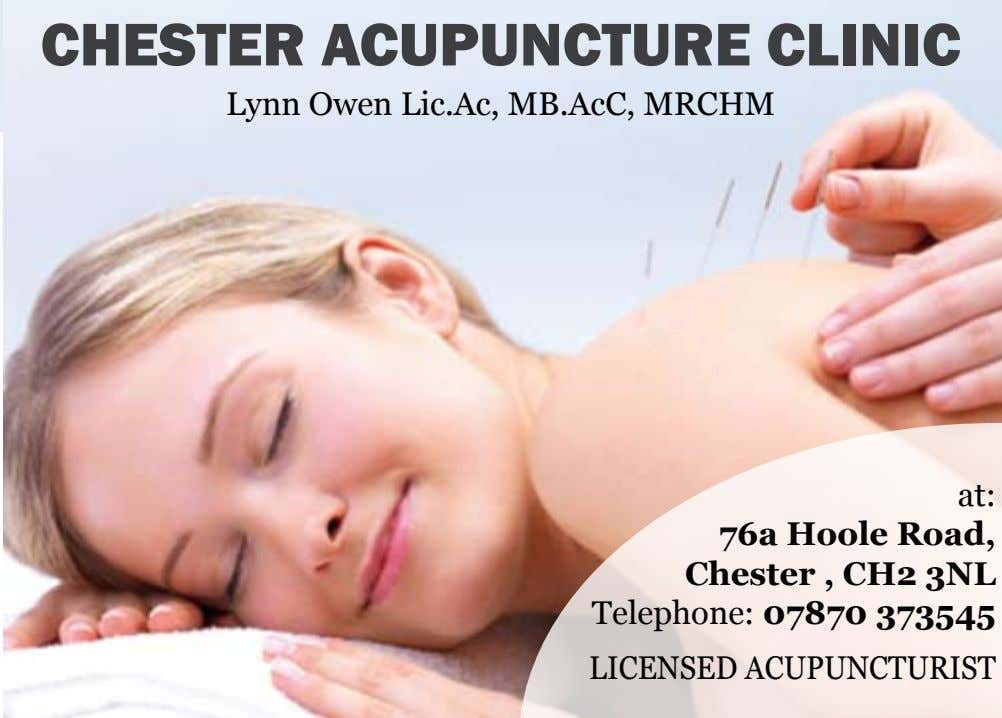 CHESTER ACUPUNCTURE CLINIC Lynn Owen Lic.Ac, MB.AcC, MRCHM at: 76a Hoole Road, Chester , CH2