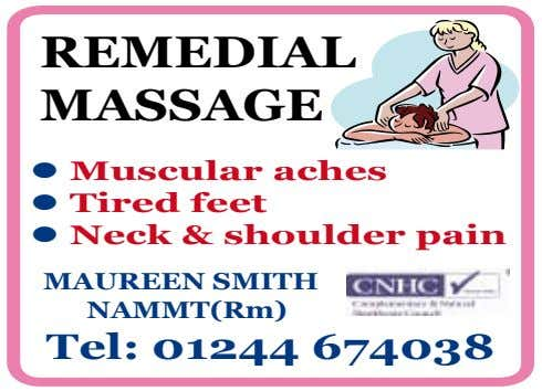 REMEDIAL MASSAGE l Muscular aches l Tired feet l Neck & shoulder pain MAUREEN SMITH