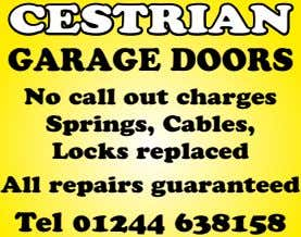 CESTRIAN GARAGE DOORS No call out charges Springs, Cables, Locks replaced All repairs guaranteed