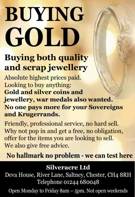 BUYING GOLD Buying both quality and scrap jewellery Absolute highest prices paid. Looking to buy