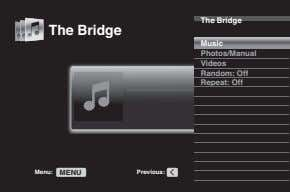 The Bridge The Bridge Music Photos/Manual Videos Random: Off Repeat: Off Menu: MENU Previous: Next: