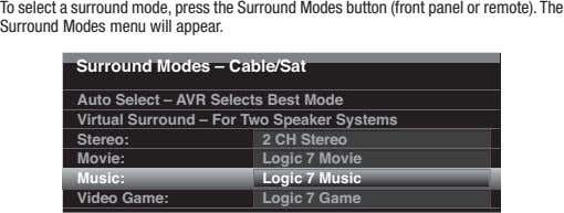 to select a surround mode, press the Surround modes button (front panel or remote). the