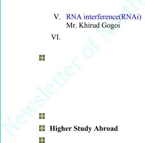 V. RNA interference(RNAi) Mr. Khirud Gogoi VI. Higher Study Abroad