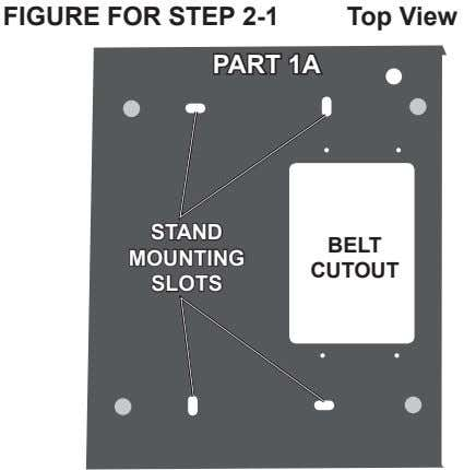 Figure For Step 2-1 top View part 1a Stand Belt Mounting cutout SlotS