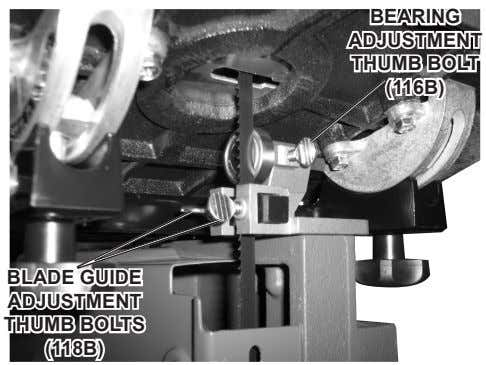 Bearing adjuStMent thuMB Bolt (116B) Blade guide adjuStMent thuMB BoltS (118B)