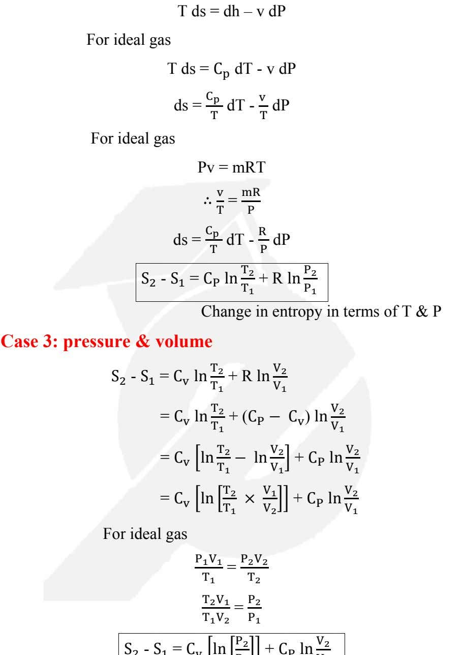 T ds = dh – v dP For ideal gas T ds = C p