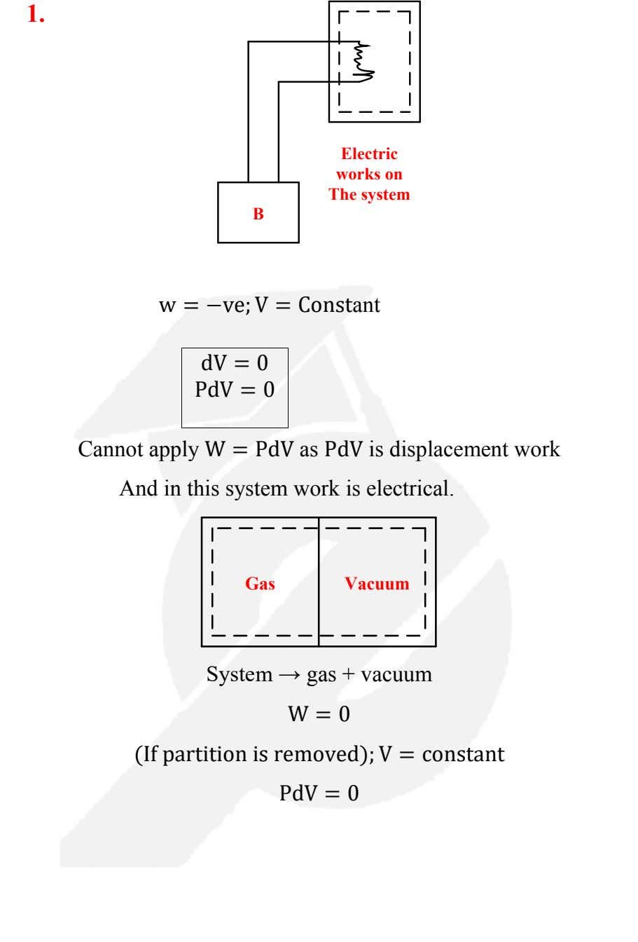 1. Electric works on The system B w = −ve; V = Constant dV =