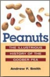 CULInARy HIsTORy / FOOD alSo of inTereST Peanuts The Illustrious History of the goober Pea A