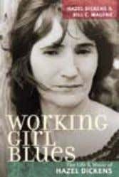 mUsIC / ReFeRenCe alSo of inTereST Working girl blues The Life and music of Hazel Dickens