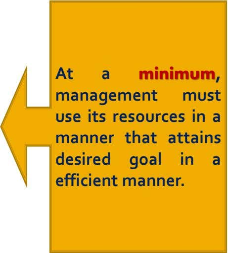 At a minimum, management must use its resources in a manner that attains desired goal in