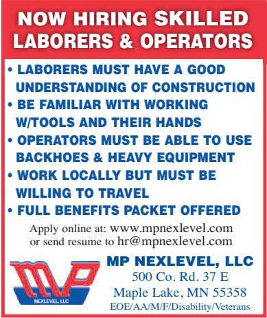 NOW HIRING SKILLED LABORERS & OPERATORS • LABORERS MUST HAVE A GOOD UNDERSTANDING OF CONSTRUCTION •