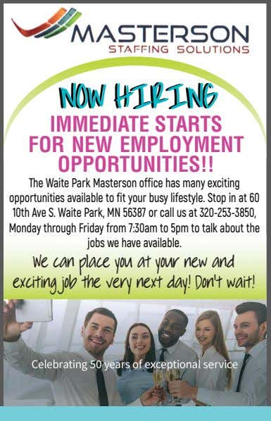 NOW NOW HIRING HIRING IMMEDIATE STARTS FOR NEW EMPLOYMENT OPPORTUNITIES!! The Waite Park Masterson office has