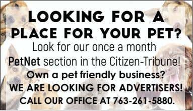 looking for a place for your pet? Look for our once a month PetNet section in