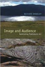507-508. ROCK ART READS: NEW AND FORTHCOMING PUBLICATIONS Image and Audience: Rethinking Prehistoric Art by Richard