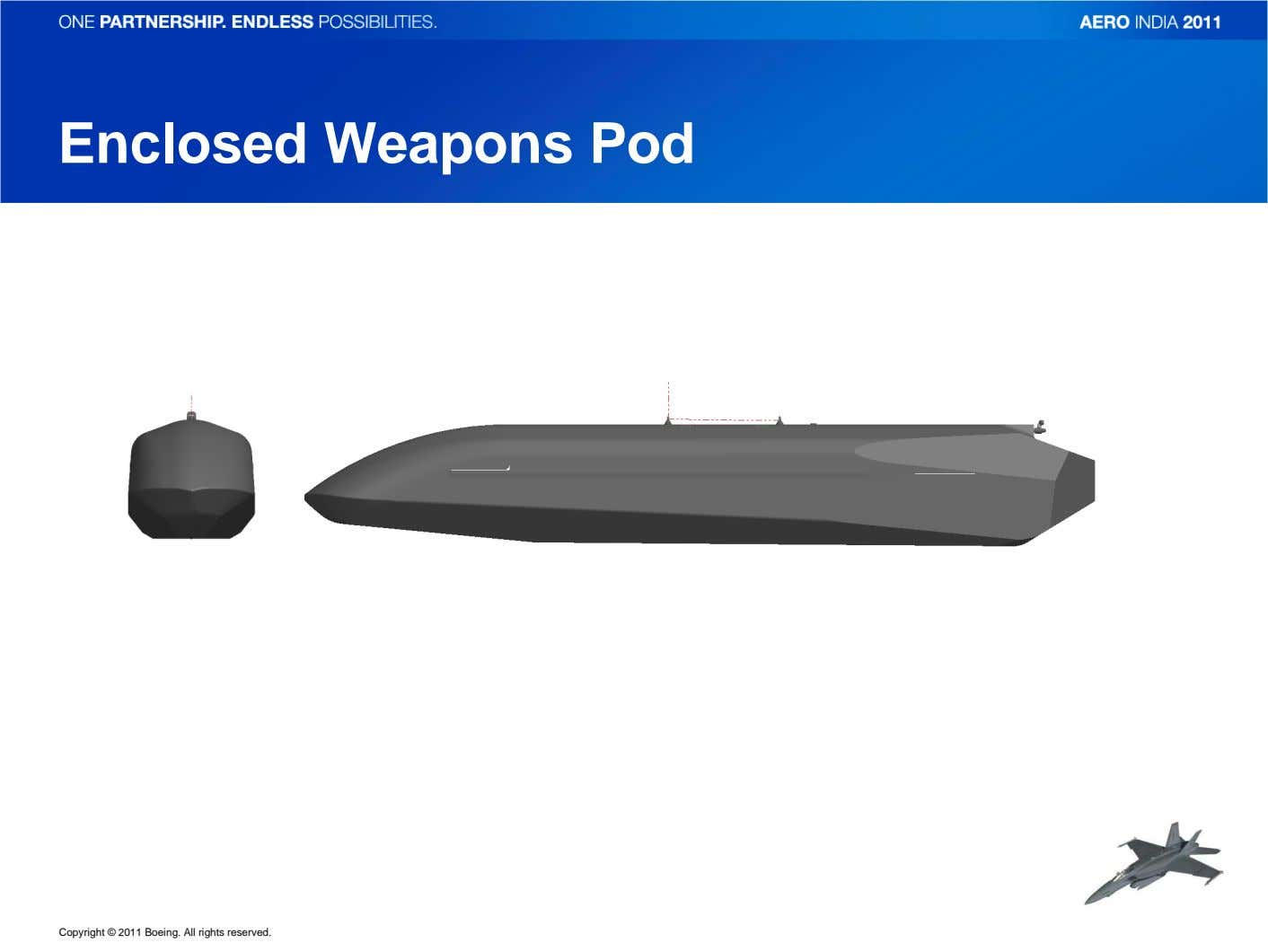 Enclosed Weapons Pod Copyright © 2011 Boeing. All rights reserved.