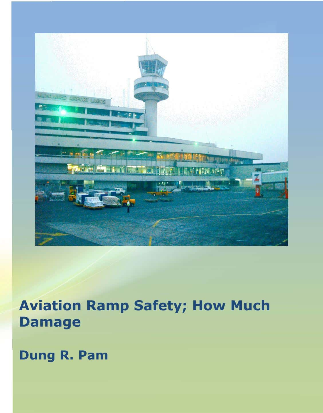 Aviation Ramp Safety; How Much Damage Dung R. Pam