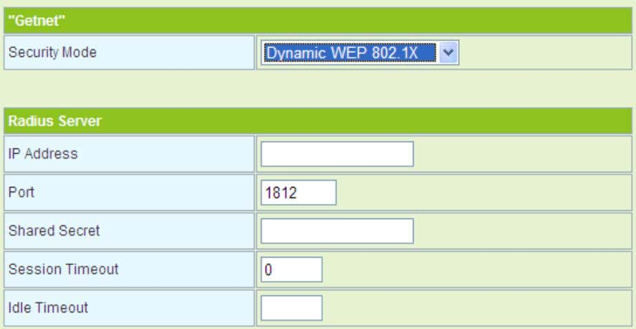 Idle Timeout Set th e idle timeout. - Dynamic WEP 802.1X The parameters of Dynamic WEP