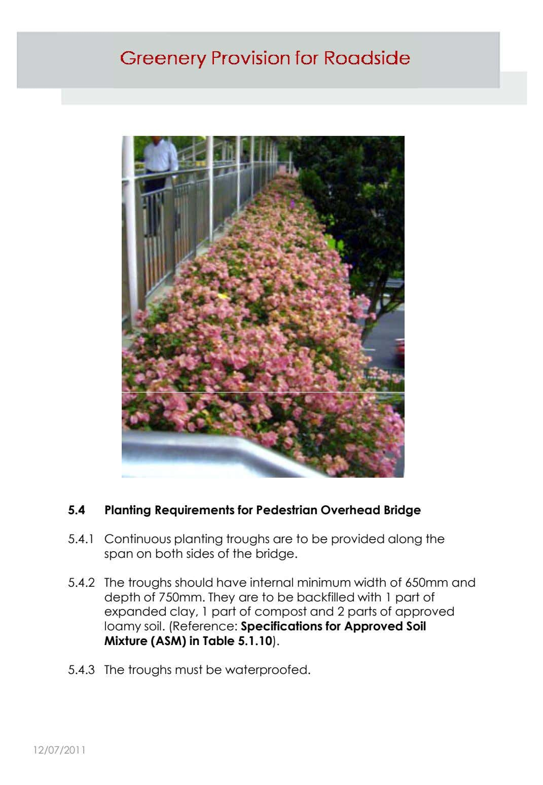 5.4 Planting Requirements for Pedestrian Overhead Bridge 5.4.1 Continuous planting troughs are to be provided