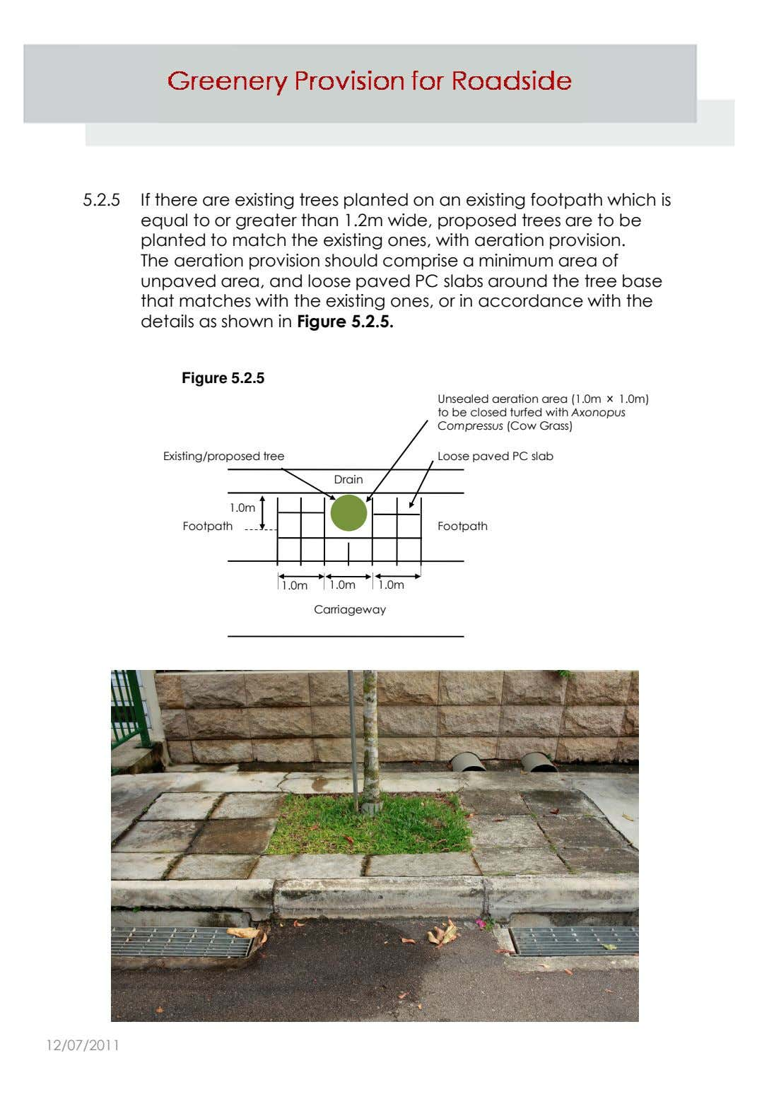 5.2.5 If there are existing trees planted on an existing footpath which is equal to