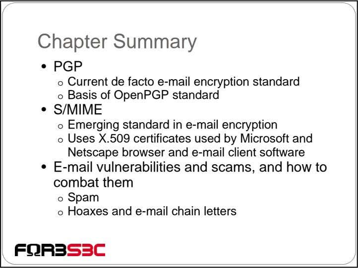 Chapter Summary • PGP o Current de facto e-mail encryption standard o Basis of OpenPGP