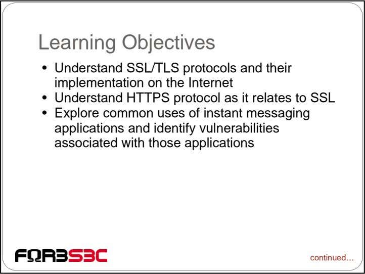 Learning Objectives • Understand SSL/TLS protocols and their implementation on the Internet • Understand HTTPS