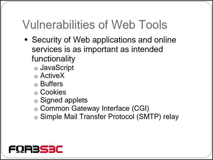 Vulnerabilities of Web Tools • Security of Web applications and online services is as important