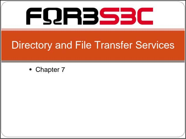 Directory and File Transfer Services • Chapter 7