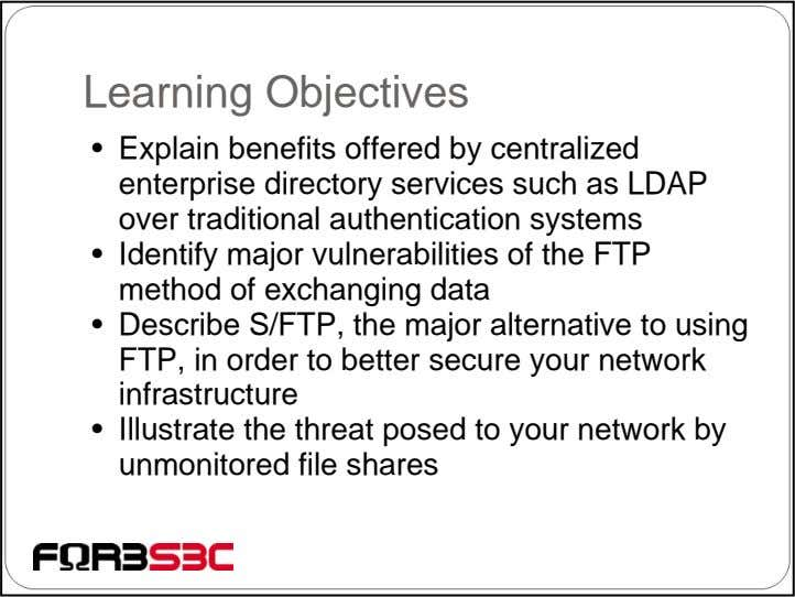 Learning Objectives • Explain benefits offered by centralized enterprise directory services such as LDAP over