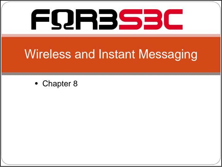 Wireless and Instant Messaging • Chapter 8
