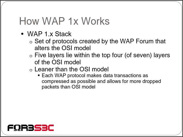 How WAP 1x Works • WAP 1.x Stack o Set of protocols created by the