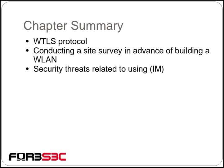 Chapter Summary • WTLS protocol • Conducting a site survey in advance of building a