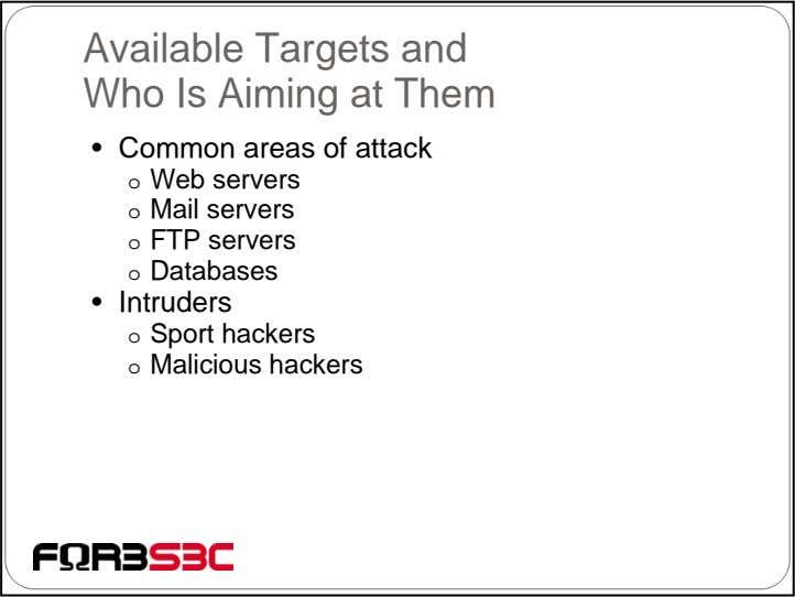 Available Targets and Who Is Aiming at Them • Common areas of attack o Web