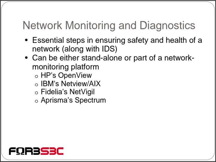 Network Monitoring and Diagnostics • Essential steps in ensuring safety and health of a network