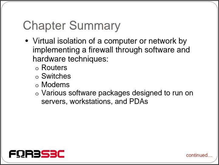 Chapter Summary • Virtual isolation of a computer or network by implementing a firewall through
