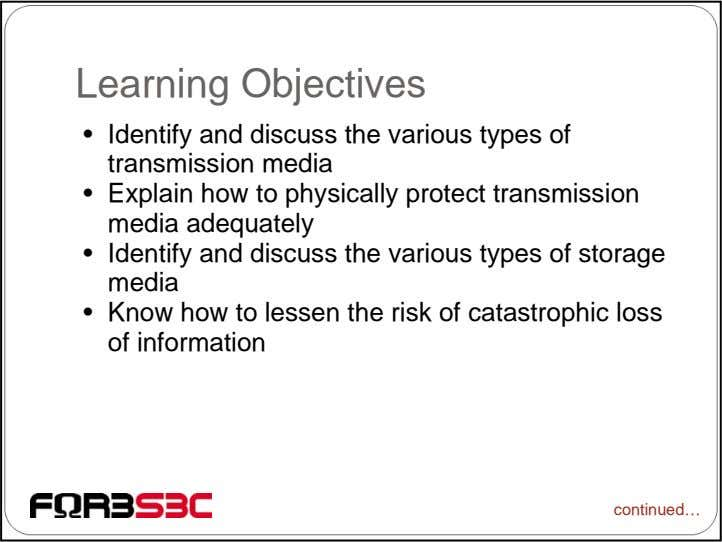 Learning Objectives • Identify and discuss the various types of transmission media • Explain how
