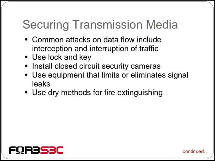 Securing Transmission Media • Common attacks on data flow include interception and interruption of traffic