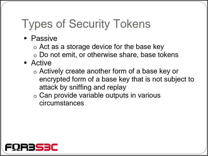 Types of Security Tokens • Passive o Act as a storage device for the base