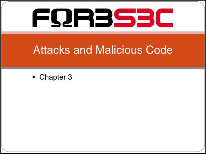 Attacks and Malicious Code • Chapter 3