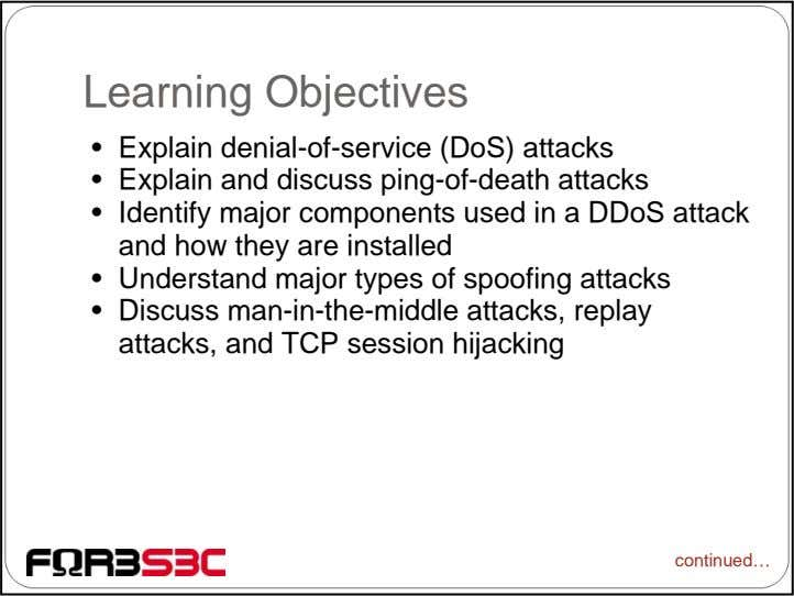 Learning Objectives • Explain denial-of-service (DoS) attacks • Explain and discuss ping-of-death attacks •